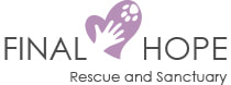 FINAL HOPE ANIMAL RESCUE AND SANCTUARY